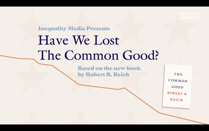 20181030tu2203-robert-reich-inequality-media-have-we-lost-the-common-good